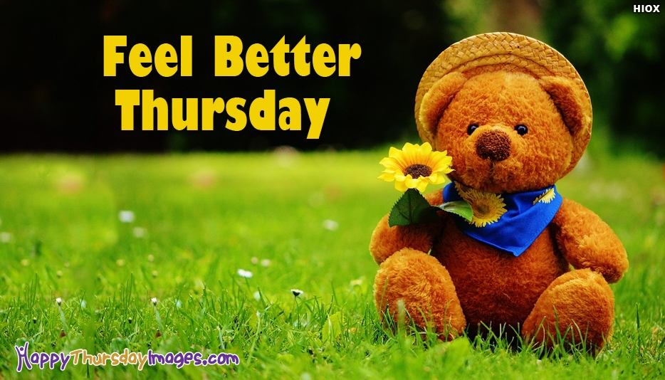 Feel Better Thursday - Happy Thursday Feel Better Images