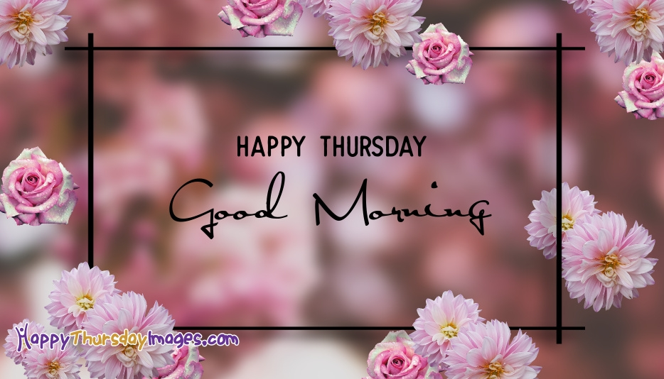 Goodmorning Thursday Images On Flowers