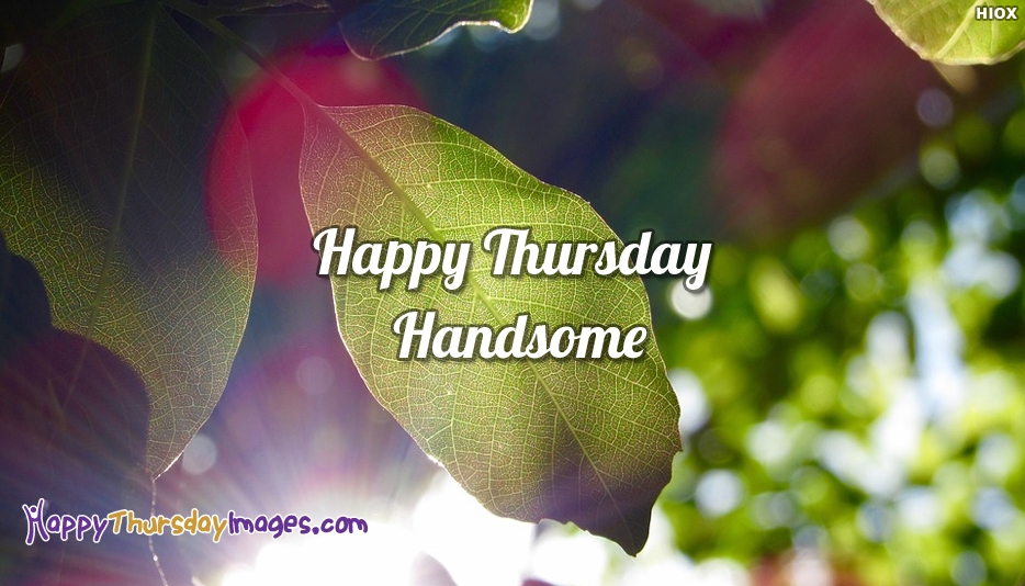 Happy Thursday Handsome Images