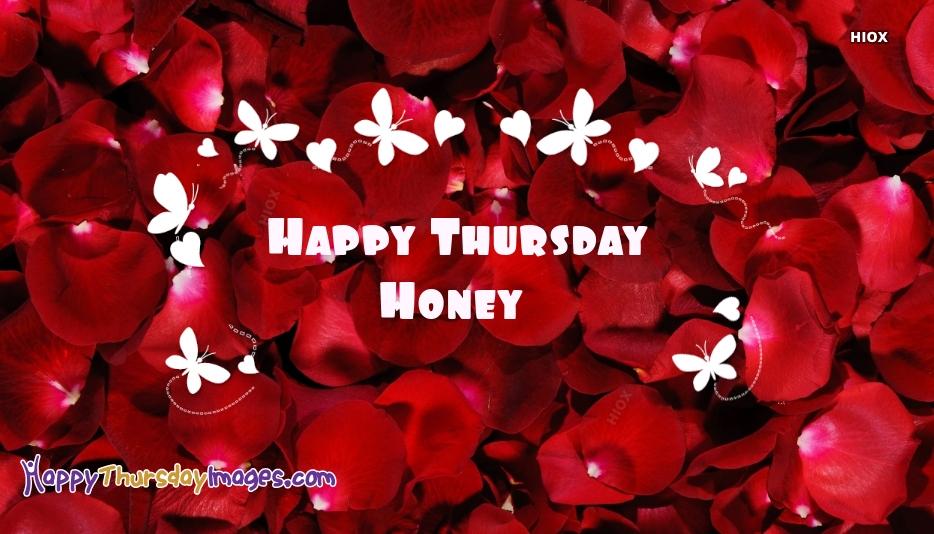 Happy Thursday Honey