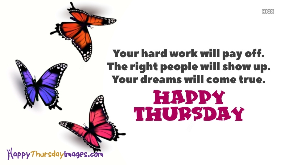 Your Hard Work Will Pay Off. Happy Thursday Quotes