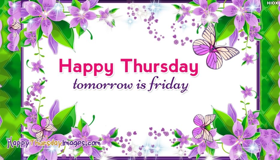 Happy Thursday Tomorrow is Friday