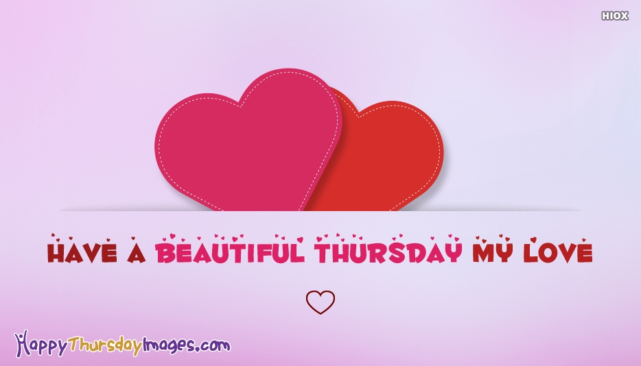 Have A Beautiful Thursday My Love - Happy Thursday Images for My Love