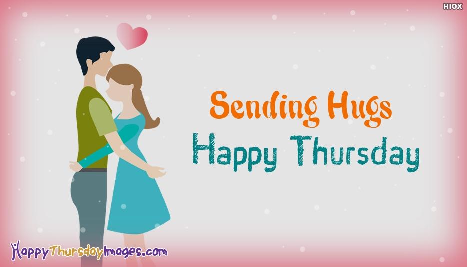 Sending Hugs. Happy Thursday - Romantic Happy Thursday Images