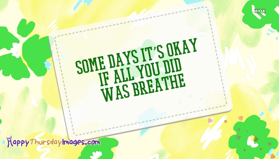 Some Days It's Okay If All You Did Was Breathe