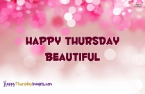 Happy Thursday Beautiful