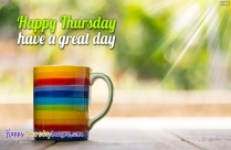 Happy Thursday Have A Great Day