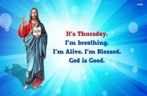 It's Thursday. God Is Good.