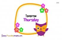 Tomorrow Thursday